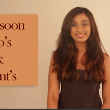 Monsoon Essentials – Do's & Don'ts!